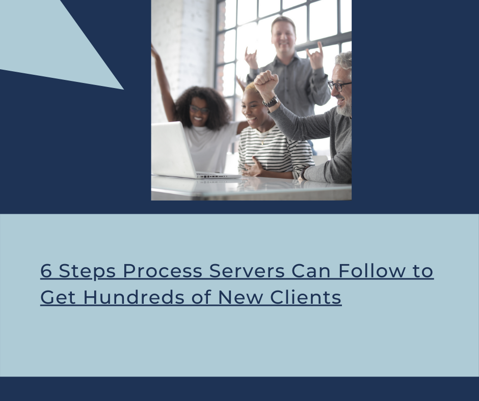 6 steps to successfully grow your process serving business