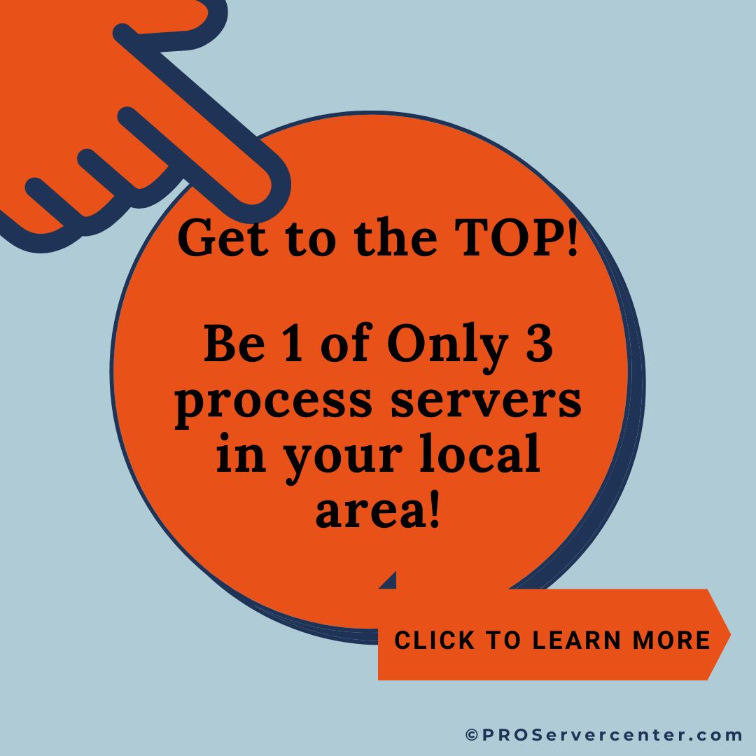 Get to the Top in your local area as a process server