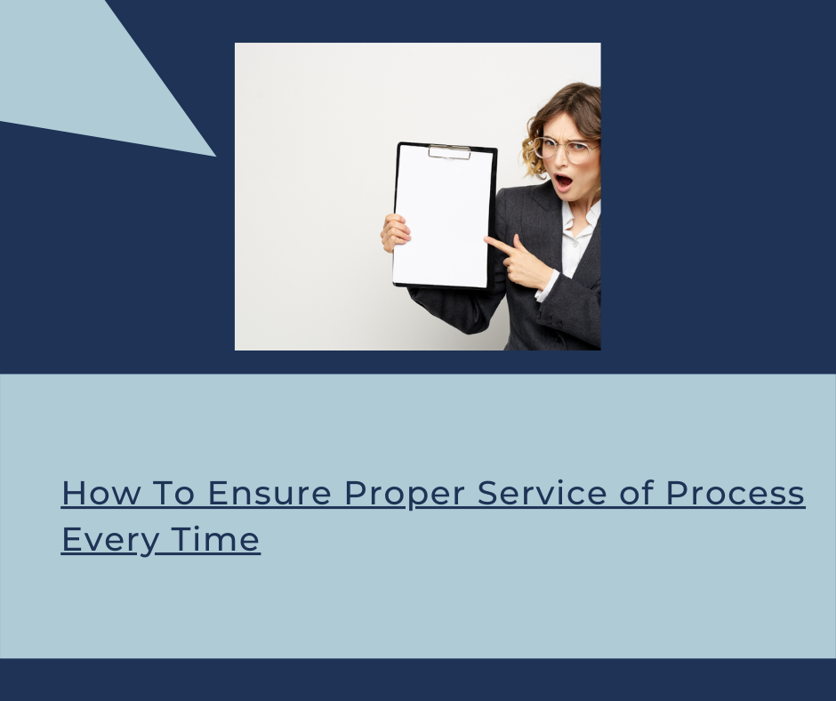 how to ensure correct process service every time