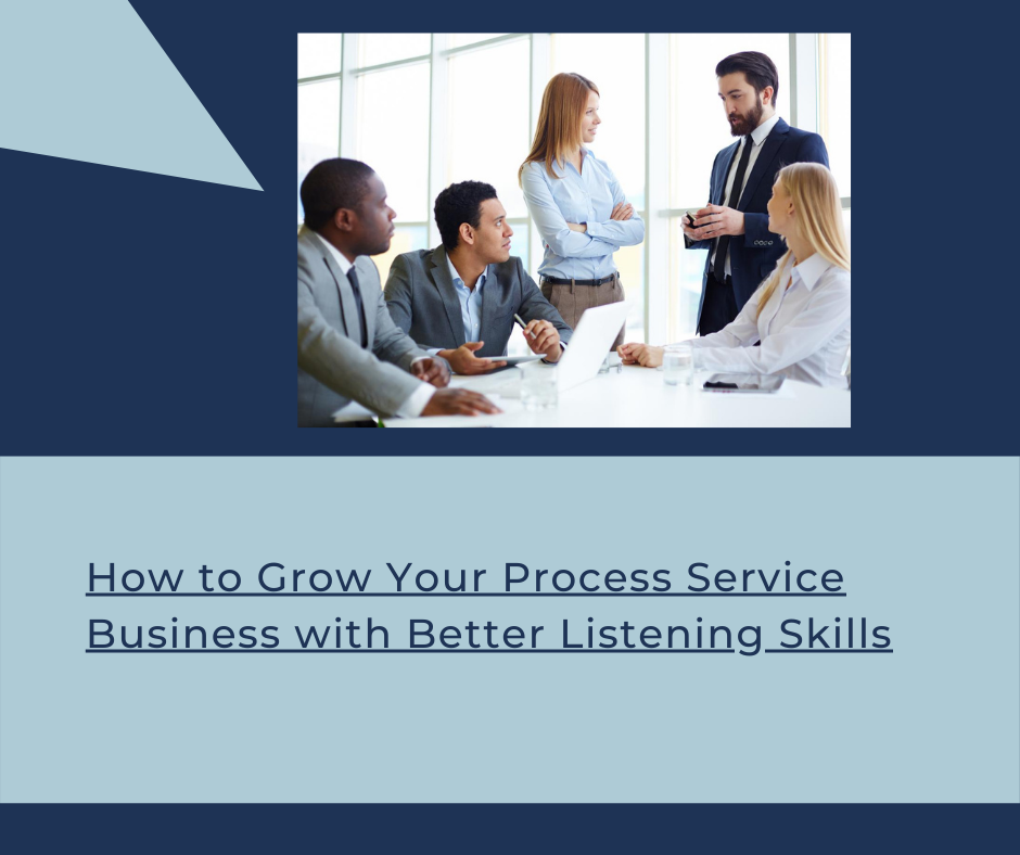 how-to-grow-your-process-service-business-with-better-listening-skills