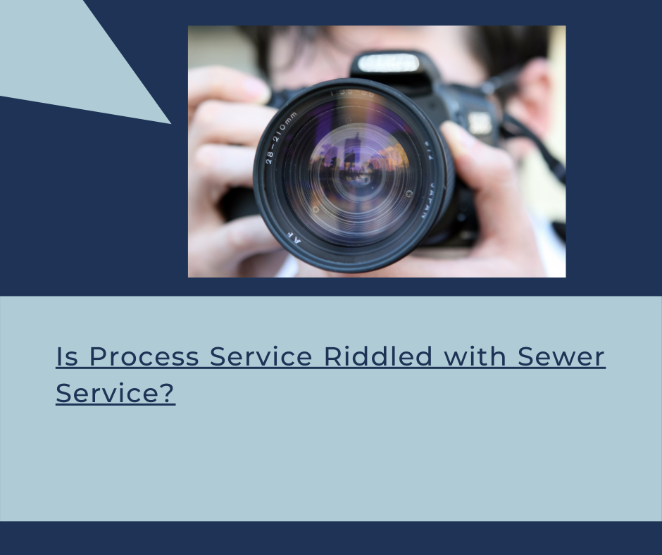Is process service riddled with sewer service?